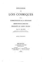 Influence des lois cosmiques sur la climatologie & la géologie, complément rectificalif de l'ouvrage intitulé. Périodicité des grands déluges. Avec figures