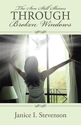 The Son Still Shines Through Broken Windows