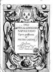 Dell'antico ginnasio napoletano opera posthuma di Pietro Lasena dedicata all'eminent.mo sig.re card.le Barberini