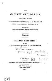 Italian Republics: Or the Origin, Progress, and Fall of Italian Freedom