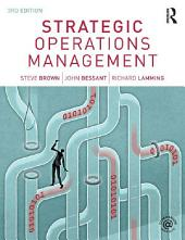 Strategic Operations Management: Edition 3