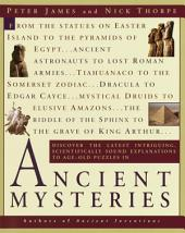 Ancient Mysteries: Discover the latest intriguiging, Scientifically sound explinations to Age-oldpuzzles