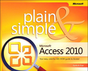 Microsoft Access 2010 Plain   Simple