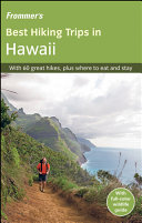 Frommer s Best Hiking Trips in Hawaii PDF