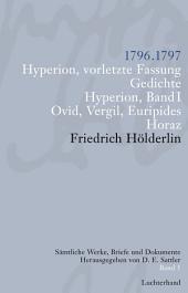 Sämtliche Werke, Briefe und Dokumente. Band 5: 1796-1797. Hyperion, vorletzte Fassung; Gedichte; Hyperion I; Ovid, Vergil, Euripides; Horaz