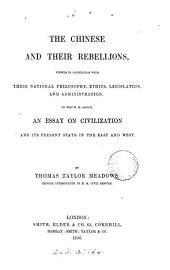 The Chinese and their rebellions viewed in connection with their ... philosophy, ethics, legislation and administration. To which is added an essay on civilization