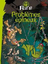 Rat's T4 : Problèmes épineux