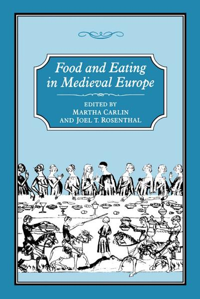 FOOD   EATING IN MEDIEVAL EUROPE