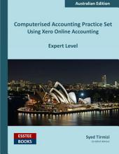 Computerised Accounting Practice Set Using Xero Online Accounting: Australian Edition