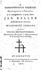 O naydawnicyszych Ksiazkach ... (Über die ältesten in Polen gedruckten Bücher.)