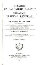 Thesaurus Graecae linguae: post ed. Anglicam novis additamentis auctum, Volume 3