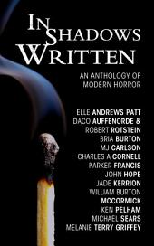In Shadows Written: An Anthology of Modern Horror