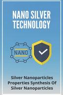 Nano Silver Technology