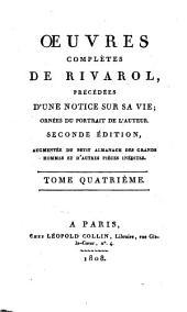 Oeuvres complètes de Rivarol, précédées d'une notice sur sa vie, ornées du portrait de l'auteur: Volume 4