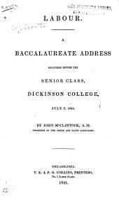 Labour: A Baccalaureate Address Delivered Before the Senior Class, Dickinson College, July 7, 1841
