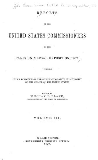 Reports of the United States Commissioners to the Paris Universal Exposition  1867  Machinery and processes of the industrial arts  and apparatus of the exact sciences  By F  A  P  Barnard PDF