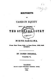 Reports of Cases in Equity Argued and Determined in the Supreme Court of North Carolina: Volume 6