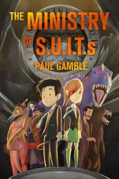 The Ministry of SUITs: Volume 1