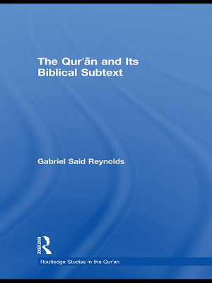 The Qur an and Its Biblical Subtext
