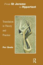 From St Jerome to Hypertext: Translation in Theory and Practice