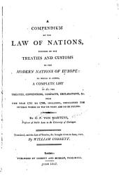 A Compendium of the Law of Nations, Founded on the Treaties and Customs of the Modern Nations of Europe: to which is Added: A Complete List of All the Treaties, Conventions, Compacts, Declarations, &c. from the Year 1731 to 1788, Inclusive