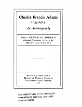 Charles Francis Adams, 1835-1915: An Autobiography; with a Memorial Address Delivered November 17, 1915, Volume 3