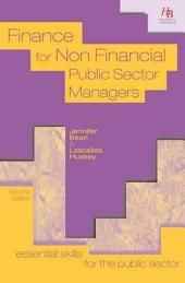 Finance for Non Financial Public Sector Managers: Essential Skills for the Public Sector