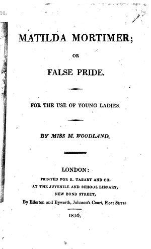 Matilda Mortimer  or  False pride  etc