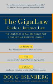 The GigaLaw Guide to Internet Law: The One-Stop Legal Resource for Conducting Business Online