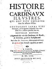 Histoire des cardinaux illustres qui ont été employez dans les affaires d'Estat... par le sieur Duverdier,...