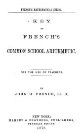 Key to French's Common School Arithmetic: For the Use of Teachers