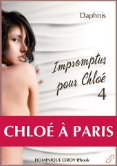 IMPROMPTUS POUR CHLOÉ, épisode 4 - Chloé à Paris