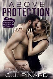 Above Protection: Imperfect Heroes Book 2