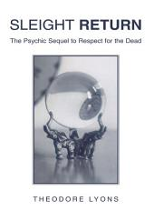 Sleight Return: The Psychic Sequel to Respect for the Dead