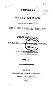 Reports of cases at law argued and determined in the Supreme Court of North Carolina: from June term, 1840, to [August term, 1852], both inclusive, Volume 1
