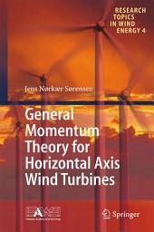 General Momentum Theory for Horizontal Axis Wind Turbines