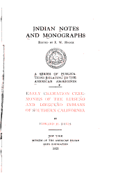 Early Cremation Ceremonies of the Luiseño and Diegueño Indians of Southern California