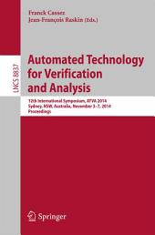 Automated Technology for Verification and Analysis: 12th International Symposium, ATVA 2014, Sydney, Australia, November 3-7, 2014, Proceedings