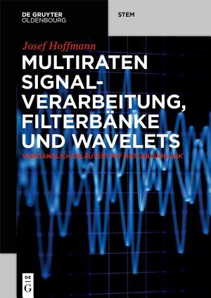 Multiraten Signalverarbeitung  Filterb  nke und Wavelets PDF
