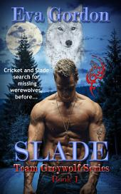 Slade Team Greywolf Series: Team Greywolf, #1