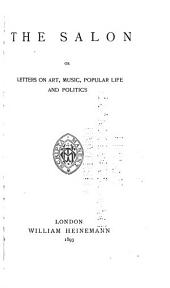 The Salon: Or, Letters on Art, Music, Popular Life and Politics, Volume 4