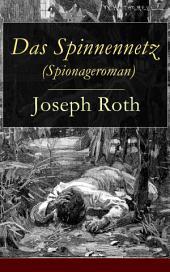 Das Spinnennetz (Spionageroman) - Vollständige Ausgabe: Historischer Kriminalroman (Zwischenkriegszeit)