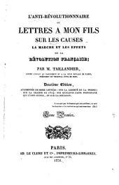 L'anti-révolutionnaire; ou, Lettres à mon fils sur les causes, la marche et les effets de la révolution française
