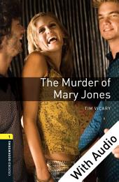 The Murder of Mary Jones - With Audio Level 1 Oxford Bookworms Library: Edition 3