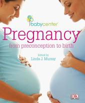 Babycenter Pregnancy: From Preconception to Birth