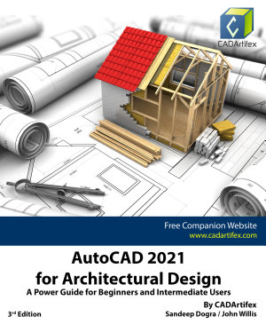 AutoCAD 2021 for Architectural Design  A Power Guide for Beginners and Intermediate Users PDF