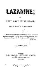 Lazarine; or, Duty once understood, religiously fulfilled [tr. by F.G. Langan].