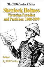 Sherlock Holmes: Victorian Parodies and Pastiches: 1888-1899
