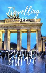 Berlin Travel Guide 2019