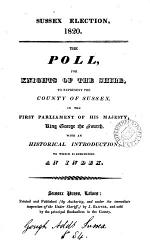 Sussex election, 1820. The poll, for knights of the shire, to represent the county of Sussex, in the first parliament of ... king George the fourth